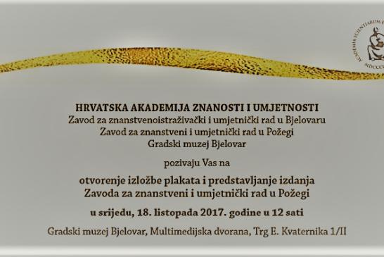 Gradski muzej Bjelovar – otvorenje izložbe plakata i predstavljanje izdanja Zavoda za znanstveni i umjetnički rad u Požegi