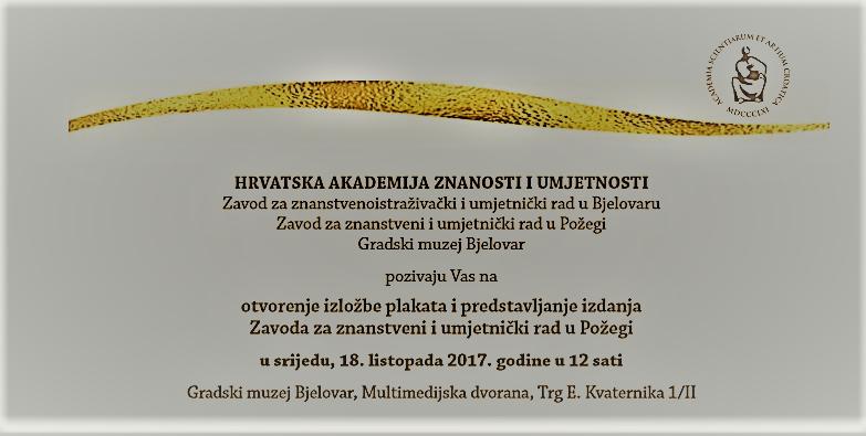 Gradski muzej Bjelovar - otvorenje izložbe plakata i predstavljanje izdanja Zavoda za znanstveni i umjetnički rad u Požegi