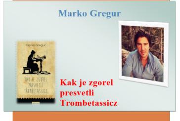 """Čazma – predstavljanje knjige """"Kak je zgorel presvetli Trombetassicz"""" Marka Gregura"""