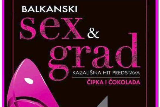 """Predstava """"Balkanski seks i grad, čipka i čokolada"""" STIŽE U BJELOVAR"""