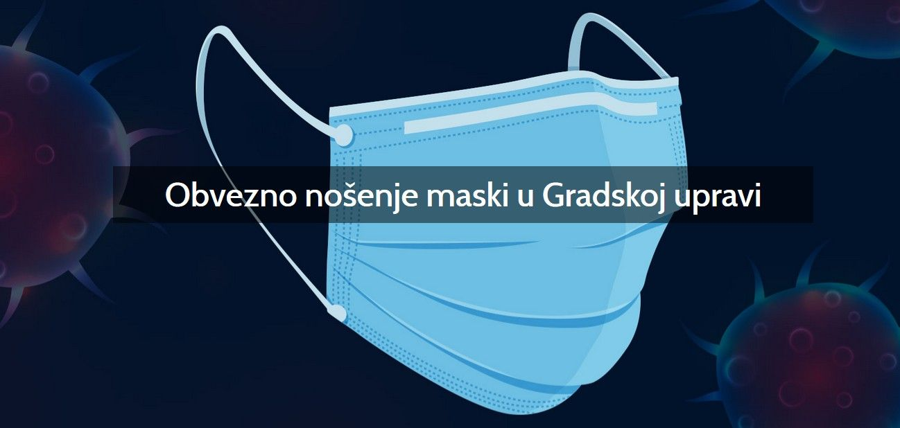 Grad Bjelovar - OBAVIJEST: Građani koji dolaze u Gradsku upravu obvezni su nositi masku