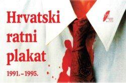 Hrvatski ratni plakat 1991. – 1995 – Otvorena izložba u Gradskom muzeju Bjelovar